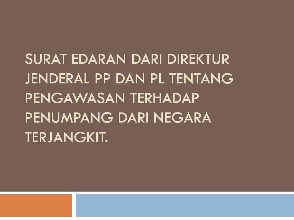 surat edaran dari Direktur Jenderal PP dan PL Tentang Pengawasan terhadap Penumpang Dari Negara Terjangkit.